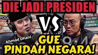 AHMAD DHANI, LOE JADI PRESIDEN, GUE CABUT!!!