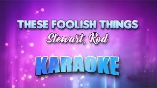 Stewart, Rod - These Foolish Things (Karaoke version with Lyrics)