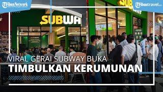 Viral Foto Kerumunan saat Pembukaan Gerai Pertama Subway di Indonesia, Antrean Mengular