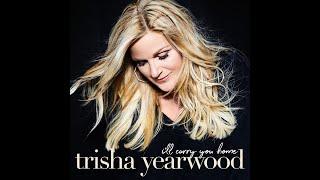 Trisha Yearwood I'll Carry You Home