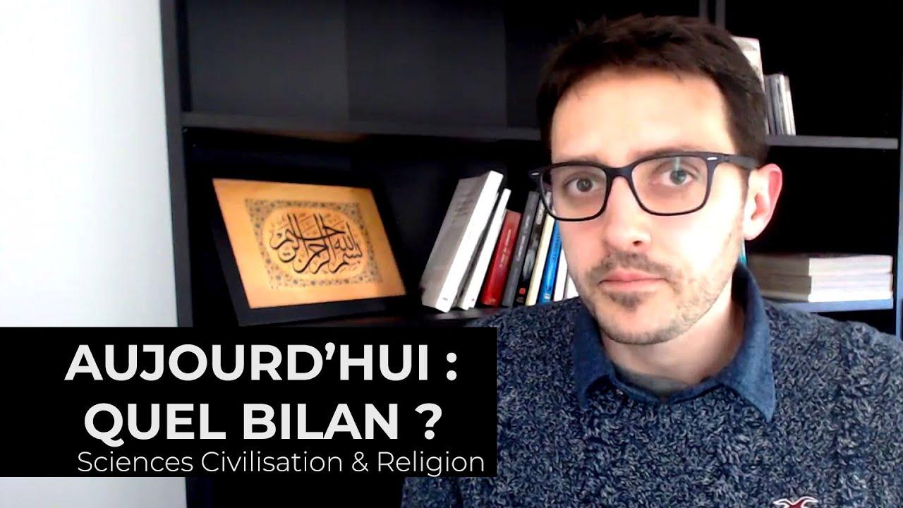 Sciences, Civilisation & Religion - Aujourd'hui : quel bilan ?
