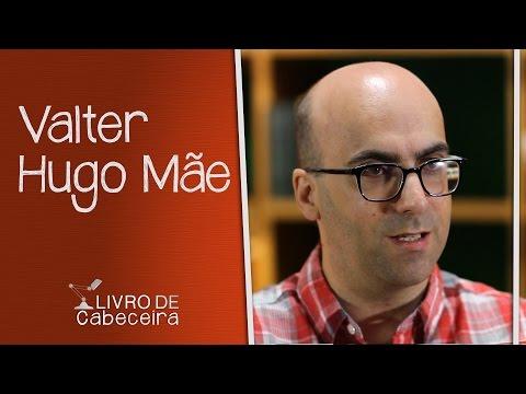 Livro de Cabeceira #05: Valter Hugo Mãe