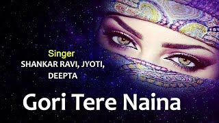 Gori Tere Naina - Full Song | Mera Dil Tere Naam | Shankar Ravi, Jyoti & Deepta | Hindi Album Song