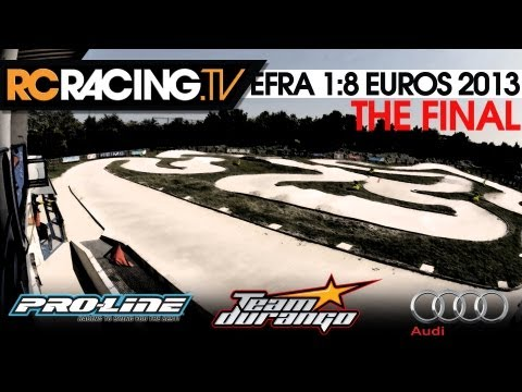 EFRA 1/8th Off Road Euros - 2013 - The Final - Highlights!!