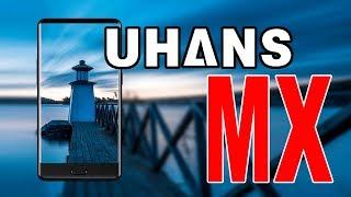UHANS MX - новый смартфон с 5.2