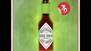 Zeds Dead-Rave (BRAND NEW 2013 HOT SAUCE EP)