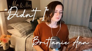 Didn't I - One Republic Cover by Brittanie Ann