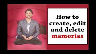 How to create, edit and delete memories ?? Memory King Arpan Sharma