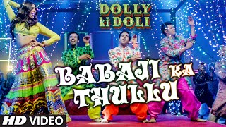 'Babaji Ka Thullu' Video Song | Dolly Ki Doli | T-series - YouTube