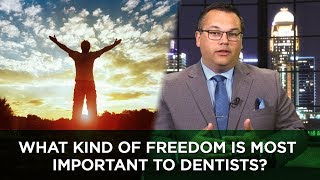 What Kind of Freedom Is Most Important to Dentists?
