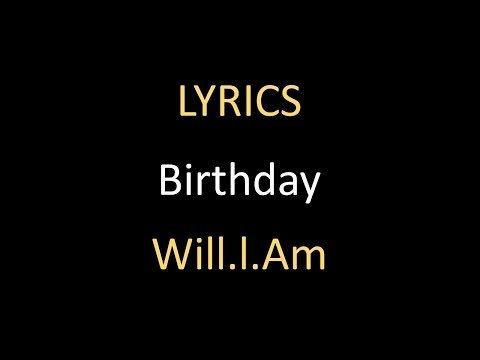 Birthday - Will.I.Am - Lyrics