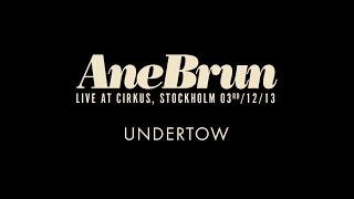 "Ane Brun ""Undertow - live"""