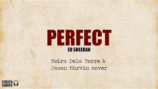 Moira Dela Torre & Jason Marvin   Perfect (Ed Sheeran Cover) Lyrics