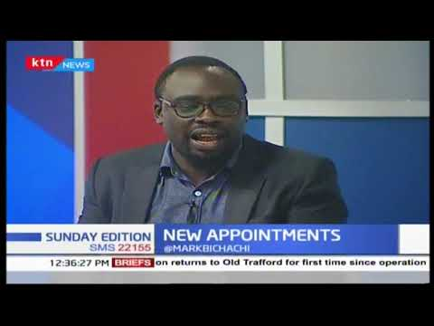 President Uhuru new appointments | SUNDAY EDITION