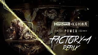 Hardwell & KSHMR - Power (Factory-A Remix)
