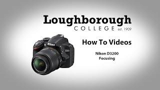 How To - Nikon D3200 Focusing