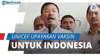 Upayakan Vaksin Covid-19 yang Aman, Luas, & Terjangkau, Unicef Jalin Kerjasama dengan Indonesia