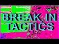 breakin tactics
