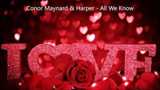 Conor Maynard & Harper - All We Know (Lyrics)