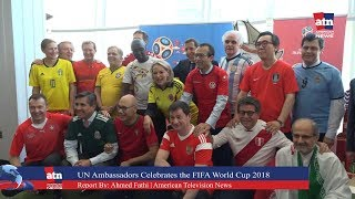 UN Ambassadors Marks the Opening of FIFA World Cup 2018