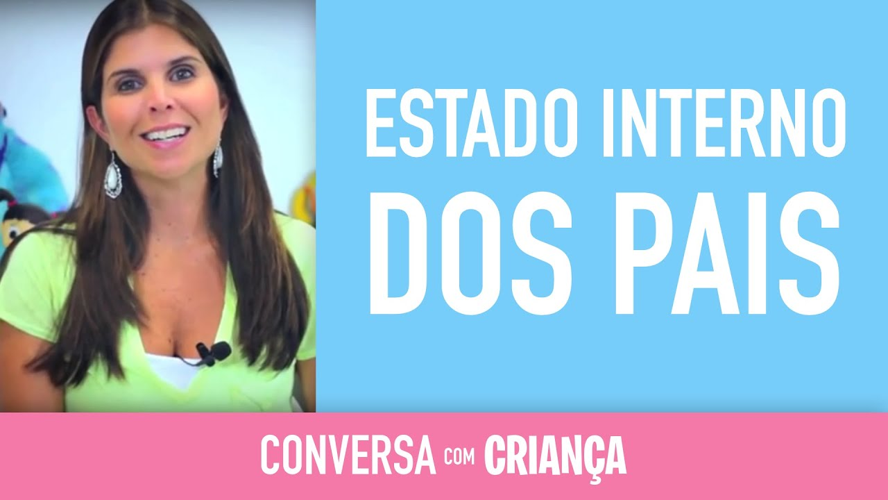 Estado interno dos Pais | Conversa com Criança
