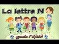 La lettre N - apprendre l'alphabet - Français Maternelle - pour enfants - 2017