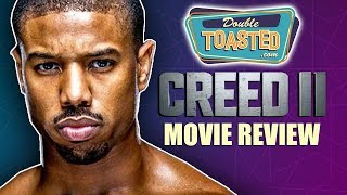 CREED 2 MOVIE REVIEW 2018