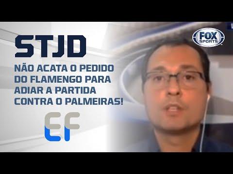 PEDIDO NEGADO: STJD NÃO ACEITA ADIAMENTO E CONFIRMA PALMEIRAS X FLAMENGO