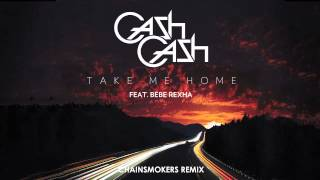 Gambar cover Cash Cash - Take Me Home ft. Bebe Rexha (Chainsmokers Remix)