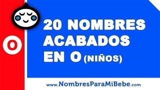 20 nombres para niños terminados en O - los mejores nombres de bebé - www.nombresparamibebe.com
