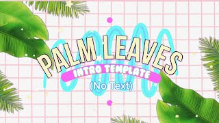 TUMBLR PALM LEAVES INTRO TEMPLATE (No Text)