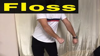 Floss Dance Tutorial For Parents-An Easy Guide