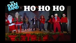 Ho Ho Ho - THE DAN BAND