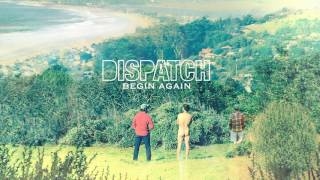"Dispatch - ""Begin Again"" [Official Song Audio]"