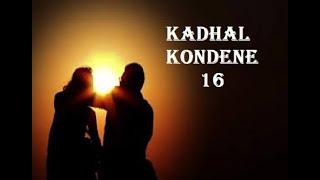 Kadhal Kondene 16 | Tamil Novel