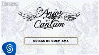 Jorge  Mateus - Coisas De Quem Ama (Os Anjos Cantam) [Áudio Oficial]