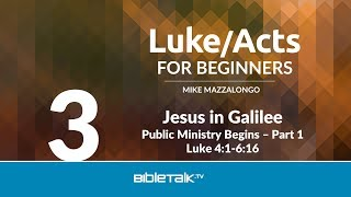 Jesus in Galilee: Public Ministry Begins - Part 1