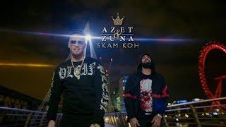 AZET & ZUNA - SKAM KOH prod. by LUCRY