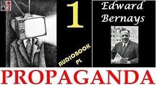 BJ Edward Bernays – Propaganda. Rozdział 1. Uporządkowany chaos (audiobook PL)