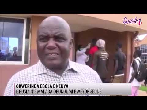 E Kenya babakanye n'omulimu gw'okutangira ekirwadde ky'e Ebbola