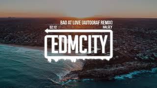 Gambar cover Halsey - Bad at Love (Autograf Remix)