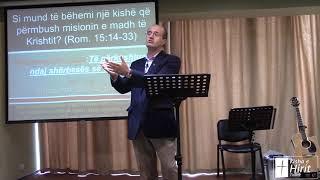Të përkushtuar ndaj shërbesës së Ungjillit Romakëve 15:14-33 Pjesa 2