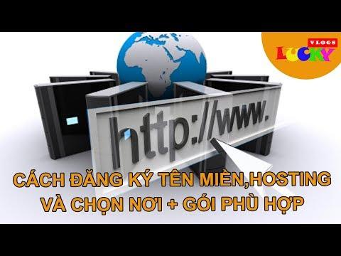 Hướng dẫn đăng ký tên miền,hosting và cách chọn gói cùng nhà cung cấp phù hợp để làm website