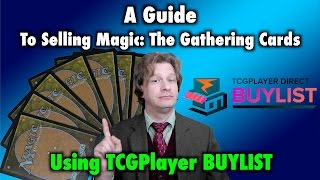 MTG - A Guide To Selling Magic: The Gathering Cards Using TCGPlayer BUYLIST