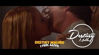 Destiny Malibu - I Feel Alive (Official Music Video)