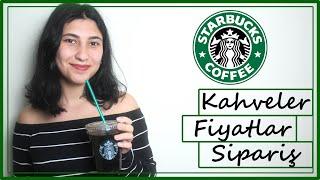 Starbucks'a İlk Kez Gideceklere Tavsiyeler | Nasıl Sipariş Verilir, Fiyatlar, Kahveler
