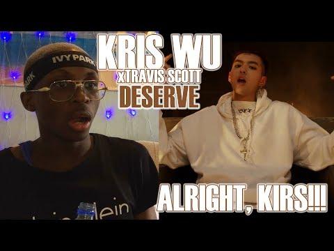Kris Wu ft. Travis Scott - Deserve MV REACTION: GET OFF MY MAN!!! 😡😭😩💖✨
