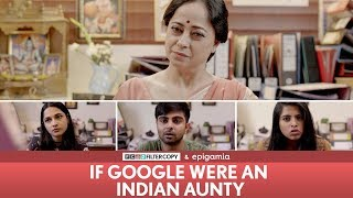 FilterCopy | If Google Were an Indian Aunty | Ft Sheeba Chadha, Akash Deep, Madhu & Nayana