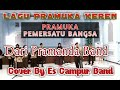 """Pramuka Pemersatu Bangsa dari """"Pramanda Band"""" Cover Es Campur Band"""
