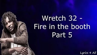 Wretch 32 Fire In The Booth Part 5 Lyrics